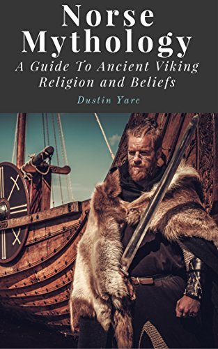 Norse Mythology A Guide To Ancient Viking Religion and Beliefs