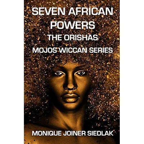 Seven African Powers: The Orishas by Monique Joiner Siedlak