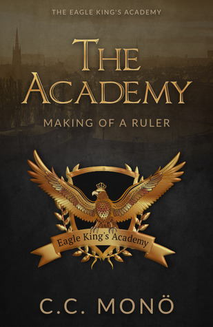 The Academy: Making of a Ruler (The Eagle King's Academy, #1)