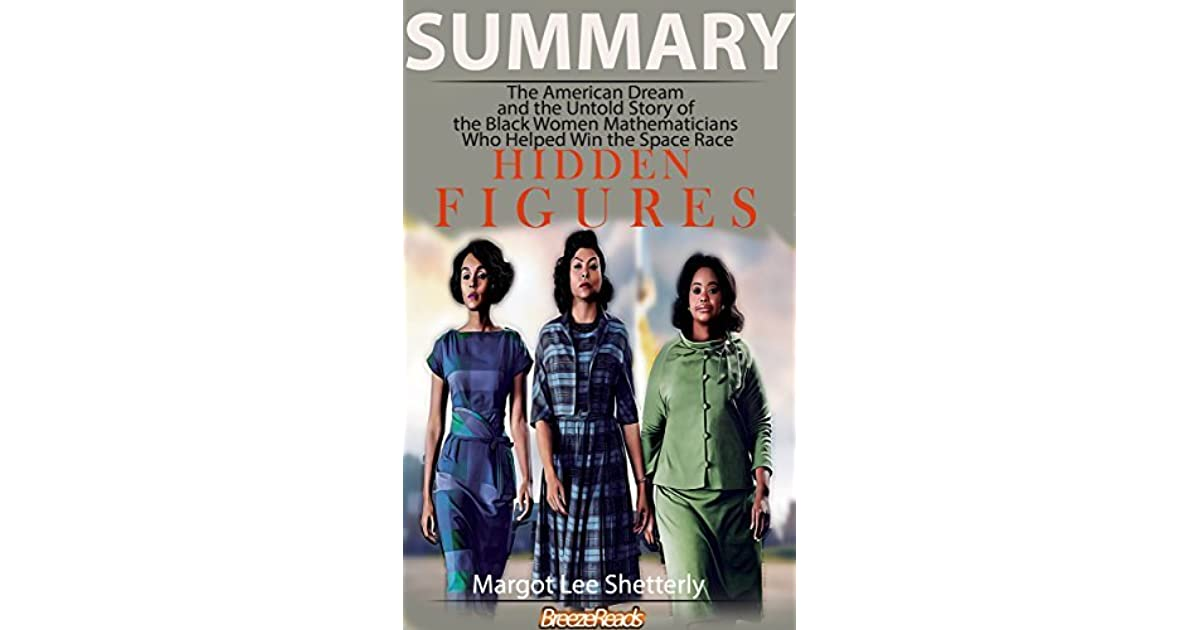 Summary: Hidden Figures: The American Dream And The Untold