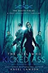 The Girl Who Kicked Ass (Death Fields, #3)