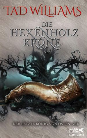 Die Hexenholzkrone by Tad Williams