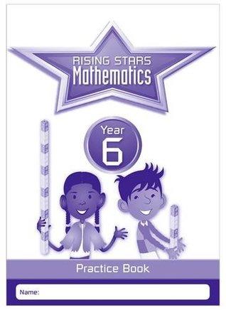 Rising Stars Mathematics Year 6 Practice Bookyear 6