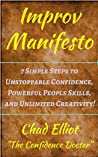 Improv Manifesto: 7 Simple Steps to Unstoppable Confidence, Powerful People Skills, and Unlimited Creativity!