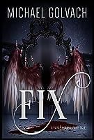fiX- A ParaBnormal Fairy Tale