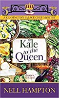 Kale to the Queen