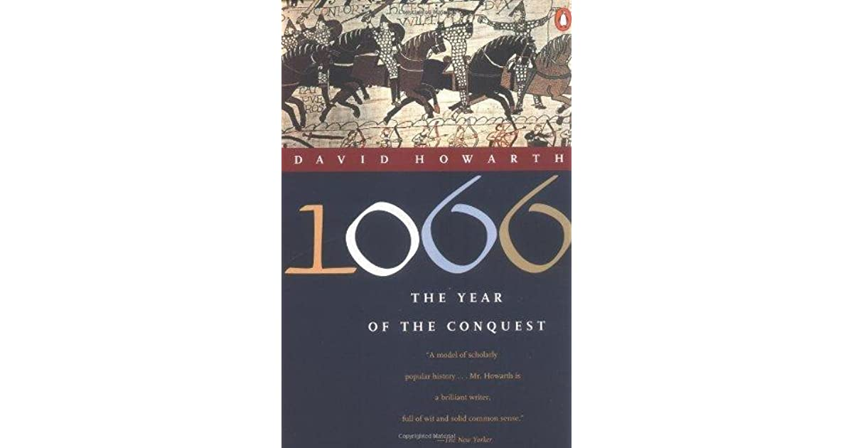 an analysis of 1066 the year of the conquest by david howarth 1066: year of the conquest essays: over 180,000 1066: year of the conquest essays the year of the conquest 1066: the year of the conquest, written by david howarth.