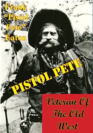 Pistol Pete, Veteran Of The Old West