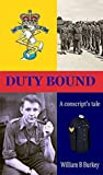 Duty Bound: A conscript's tale