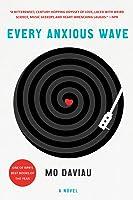 Every Anxious Wave: A Novel