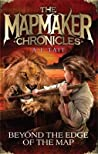 Beyond the Edge of the Map (The Mapmaker Chronicles #4)