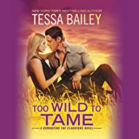 Too Wild to Tame (Romancing the Clarksons, #2)