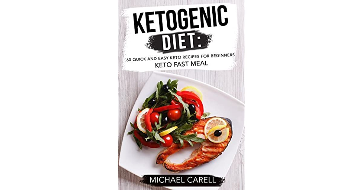 Ketogenic Diet 60 Quick And Easy Keto Recipes For Beginners Keto
