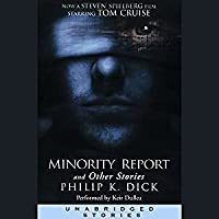 Minority Report and Other Stories