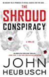 The Shroud Conspiracy by John Heubusch