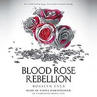 Blood Rose Rebellion (Blood Rose Rebellion #1)