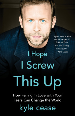 I Hope I Screw This Up - Kyle Cease