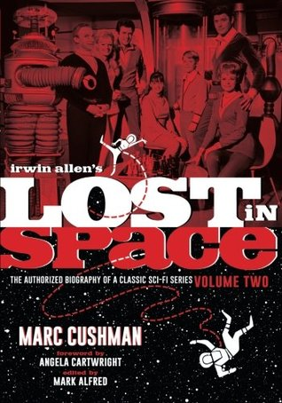 Irwin Allen's Lost in Space: The Authorized Biography of a Classic