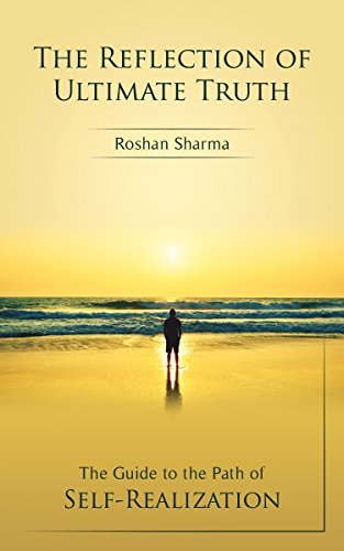 The Reflection of Ultimate Truth: The Guide to the path of Self-Realization