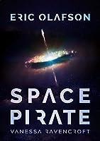 Eric Olafson : Space Pirate (Eric Olafson Series)