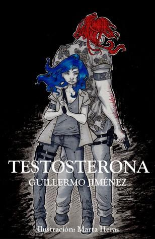 Testosterona by Guillermo  Jiménez