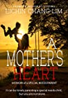 A Mother's Heart:...