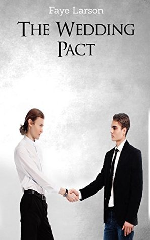 The Wedding Pact.The Wedding Pact The Pact Book 1 By Faye Larson