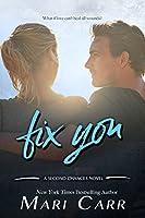 Fix You (Second Chances Book 1)