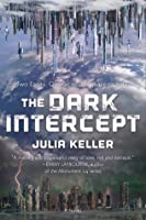 The Dark Intercept (The Dark Intercept, #1)