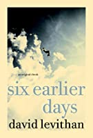 Six Earlier Days (Every Day #0.5)