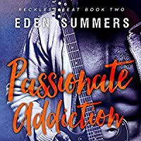 Passionate Addiction (Reckless Beat, #2)