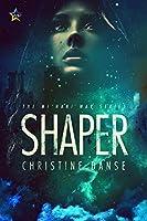 Shaper (The Mi'hani Wars Book 1)