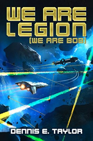 We Are Legion We Are Bob (Bobiverse, #1)
