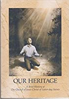 Our Heritage: A Brief History of the LDS Church