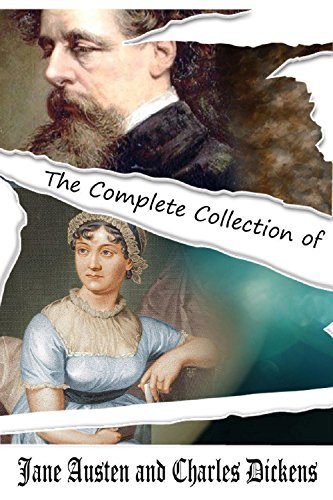 The Complete Collection of Jane Austen And Charles Dickens