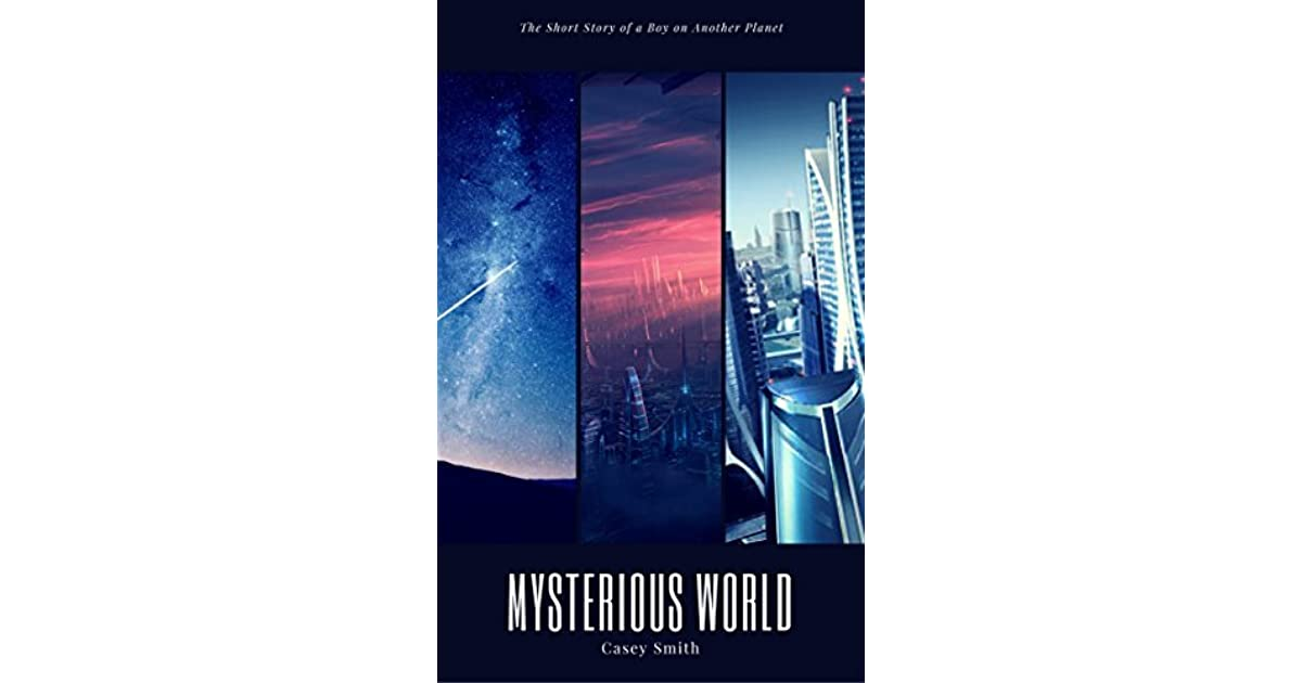 Another Mysterious Product Of >> Mysterious World The Short Story Of A Boy On Another Planet By