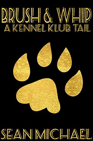 Brush and Whip (Kennel Klub Book 1)