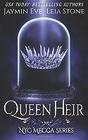 Queen Heir (NYC Mecca Series) (Volume 1)