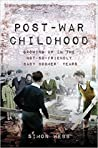 Post-War Childhood by Simon Webb