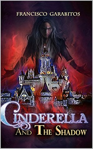 CINDERELLA And The Shadow: No One Lives Happily Ever After (1 Book 2)