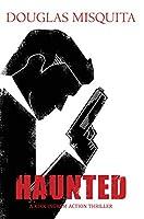 Haunted: A Kirk Ingram action thriller