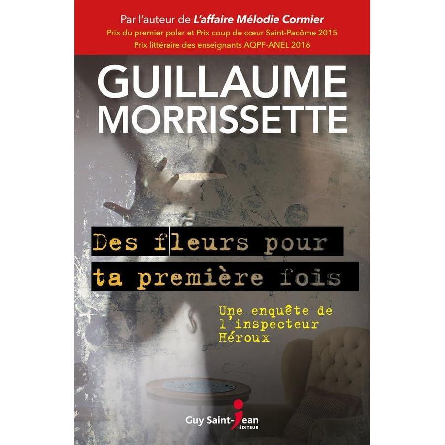 Guillaume Morrissette (2017) - Des fleurs pour ta première fois