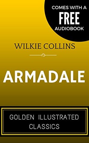 Armadale: By Wilkie Collins - Illustrated (Comes with a Free Audiobook)