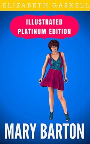 Mary Barton: Illustrated Platinum Edition (Free Audiobook Included)