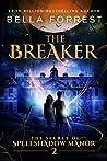 The Breaker (Spellshadow Manor, #2)