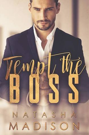 Tempt the Boss (Tempt, #1) by Natasha Madison