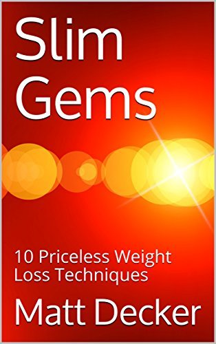 Slim Gems 10 Priceless Weight Loss Techniques