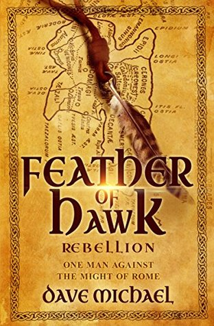 Feather of Hawk - Rebellion: Epic historical fiction based on a true story.