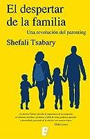 El despertar de la familia: Una revolución del parenting