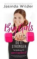 Big Girls Do It Stronger